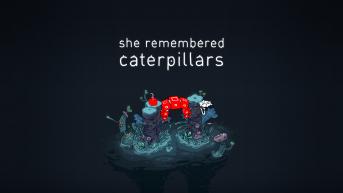She Remembered Caterpillars